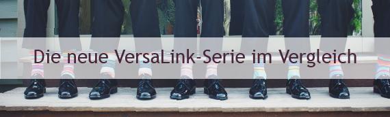 Die neue VersaLink-Serie im Vergleich