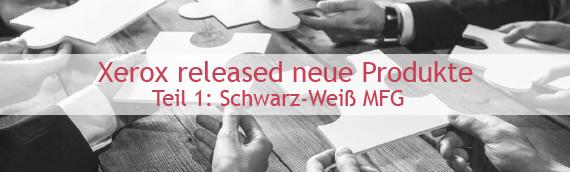 Xerox released neue Geräte. Teil 1: Schwarz-Weiß MFG der Serien AltaLink B8000 & VersaLink B7000