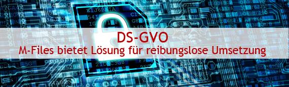 DSGVO – M-Files bietet Lösung für reibungslose Umsetzung