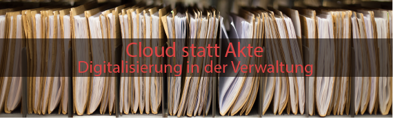 Cloud statt Akte: Stand der Digitalisierung in der Verwaltung