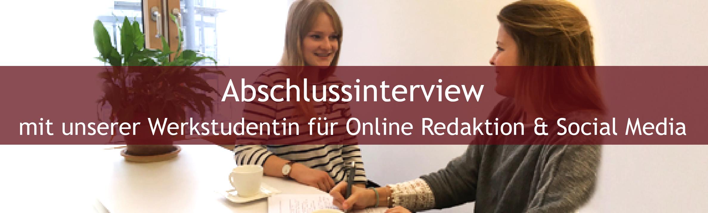 Abschlussinterview mit der Werkstudentin Online-Redaktion
