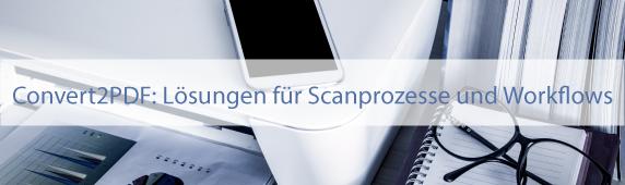 Convert2PDF: Lösungen für Scanprozesse und Workflows
