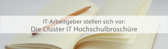 IT-Arbeitgeber stellen sich vor: Die Cluster IT Hochschulbroschüre