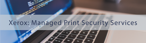 Xerox: Managed Print Security Services