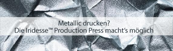 Metallic drucken? Die Iridesse™ Production Press  macht's möglich