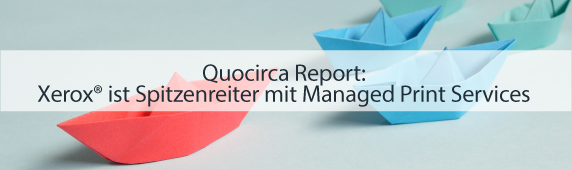 Quocirca Report: Xerox ist Spitzenreiter mit Managed Print Services