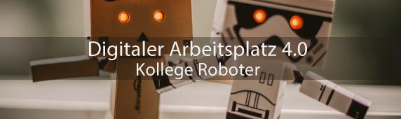 Digitaler Arbeitsplatz 4.0 – Kollege Roboter