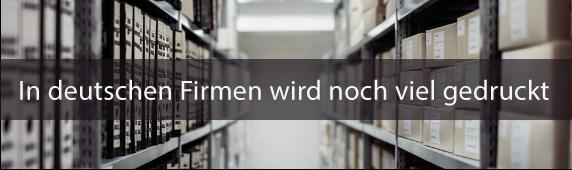 In deutschen Firmen wird noch viel gedruckt