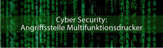 Cyber Security: Angriffsstelle Multifunktionsdrucker