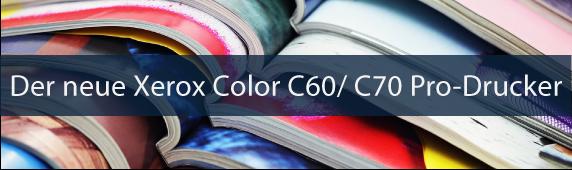 Der neue Xerox Color C60/C70 Pro-Drucker