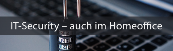 IT-Security – Auch im Homeoffice