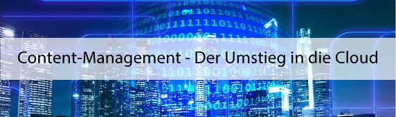 Content-Management – Umstieg in die Cloud